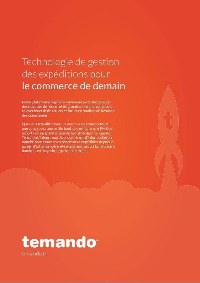 Technologie de gestion des expéditions pour le commerce de demain temando.fr Notre plateforme logicielle innovante a été a...