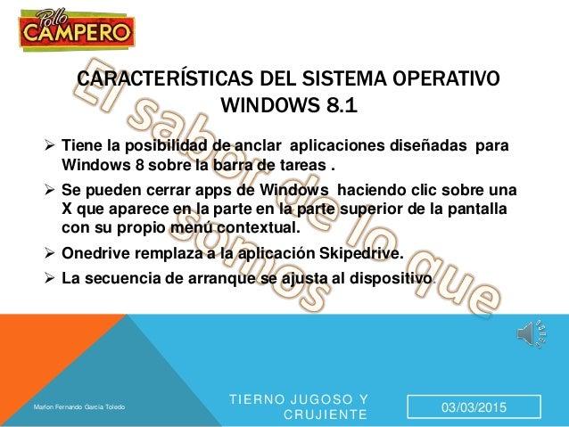 Caracteristicas del Sistema operativo Windows 8.1 / 10 y