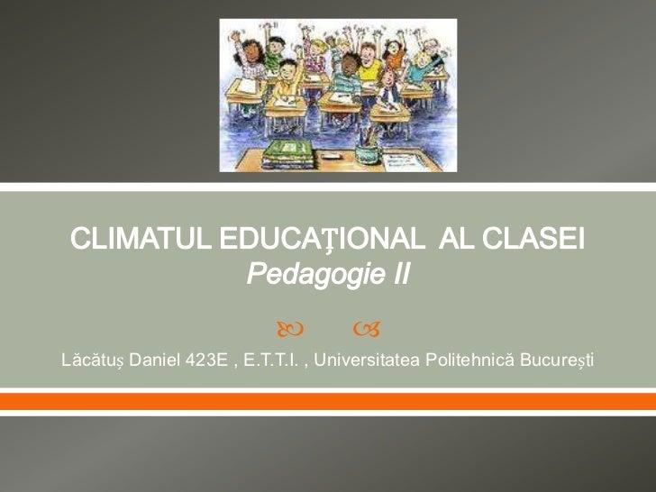          Lăcătuș Daniel 423E , E.T.T.I. , Universitatea Politehnică București