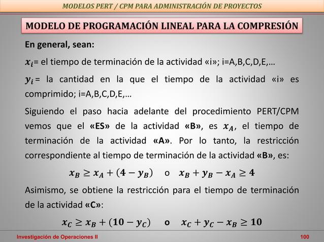 Investigación de Operaciones II 100 MODELOS PERT / CPM PARA ADMINISTRACIÓN DE PROYECTOS MODELO DE PROGRAMACIÓN LINEAL PARA...