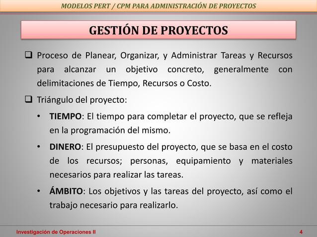  Proceso de Planear, Organizar, y Administrar Tareas y Recursos para alcanzar un objetivo concreto, generalmente con deli...