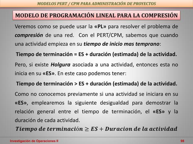 Investigación de Operaciones II 98 MODELOS PERT / CPM PARA ADMINISTRACIÓN DE PROYECTOS MODELO DE PROGRAMACIÓN LINEAL PARA ...