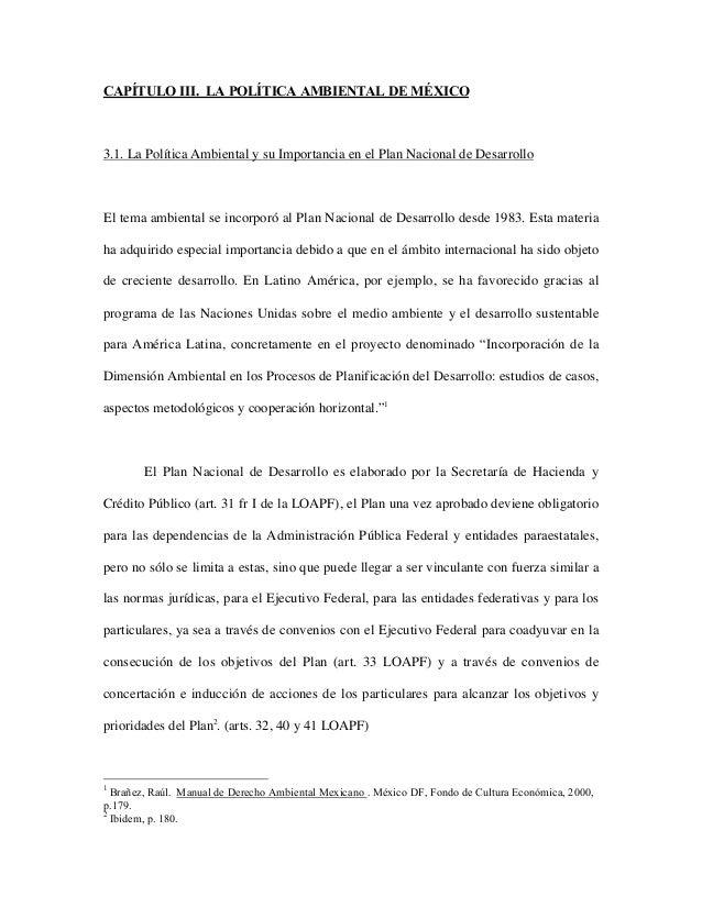 CAPÍTULO III. LA POLÍTICA AMBIENTAL DE MÉXICO3.1. La Política Ambiental y su Importancia en el Plan Nacional de Desarrollo...