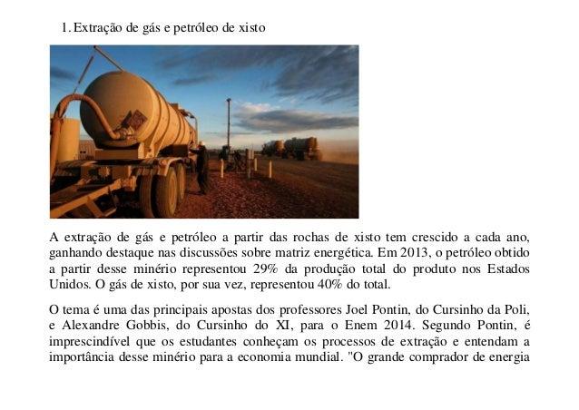 1. Extração de gás e petróleo de xisto  A extração de gás e petróleo a partir das rochas de xisto tem crescido a cada ano,...