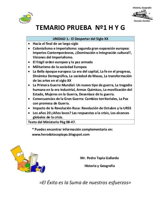 TEMARIO PRUEBA Nº1 H Y G * Puedes encontrar información complementaria en: www.herodotocopiapo.blogspot.com Mr. Pedro Tapi...