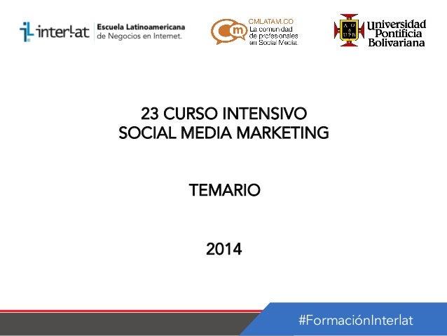 23 CURSO INTENSIVO SOCIAL MEDIA MARKETING TEMARIO 2014  #FormaciónInterlat