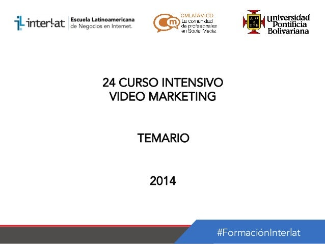 24 CURSO INTENSIVO VIDEO MARKETING TEMARIO 2014  #FormaciónInterlat