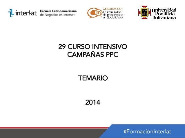 29 CURSO INTENSIVO CAMPAÑAS PPC TEMARIO 2014  #FormaciónInterlat