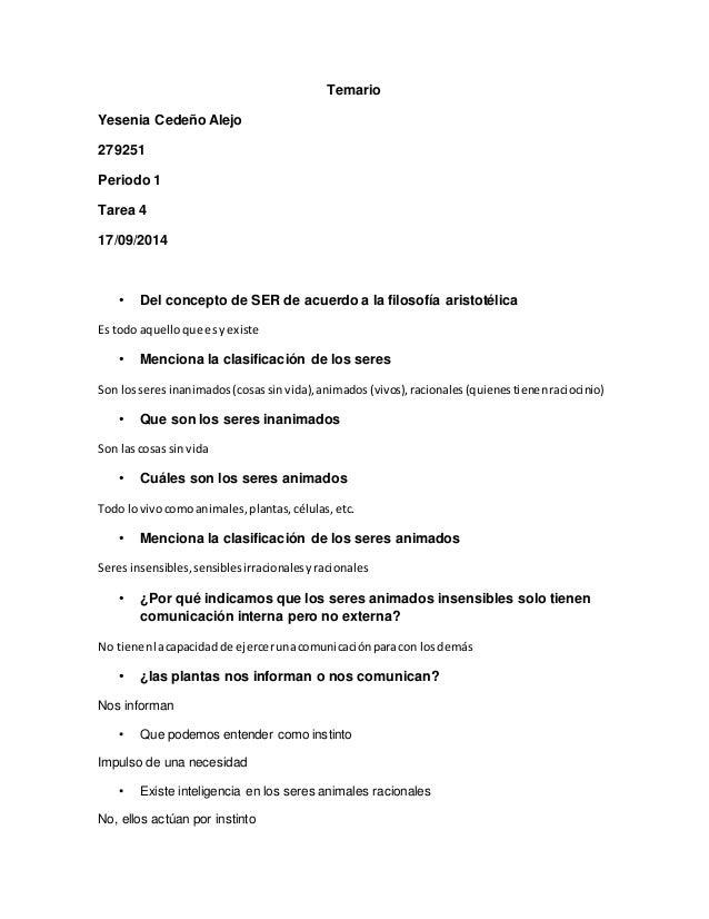Temario  Yesenia Cedeño Alejo  279251  Periodo 1  Tarea 4  17/09/2014  • Del concepto de SER de acuerdo a la filosofía ari...