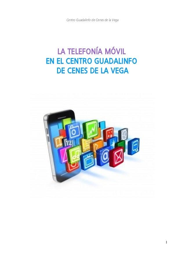 Centro Guadalinfo de Cenes de la Vega LA TELEFONÍA MÓVIL EN EL CENTRO GUADALINFO DE CENES DE LA VEGA 1