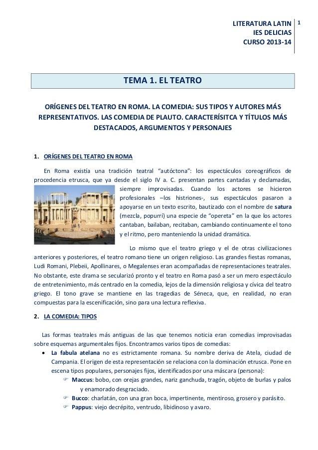 LITERATURA LATIN IES DELICIAS CURSO 2013-14  TEMA 1. EL TEATRO ORÍGENES DEL TEATRO EN ROMA. LA COMEDIA: SUS TIPOS Y AUTORE...