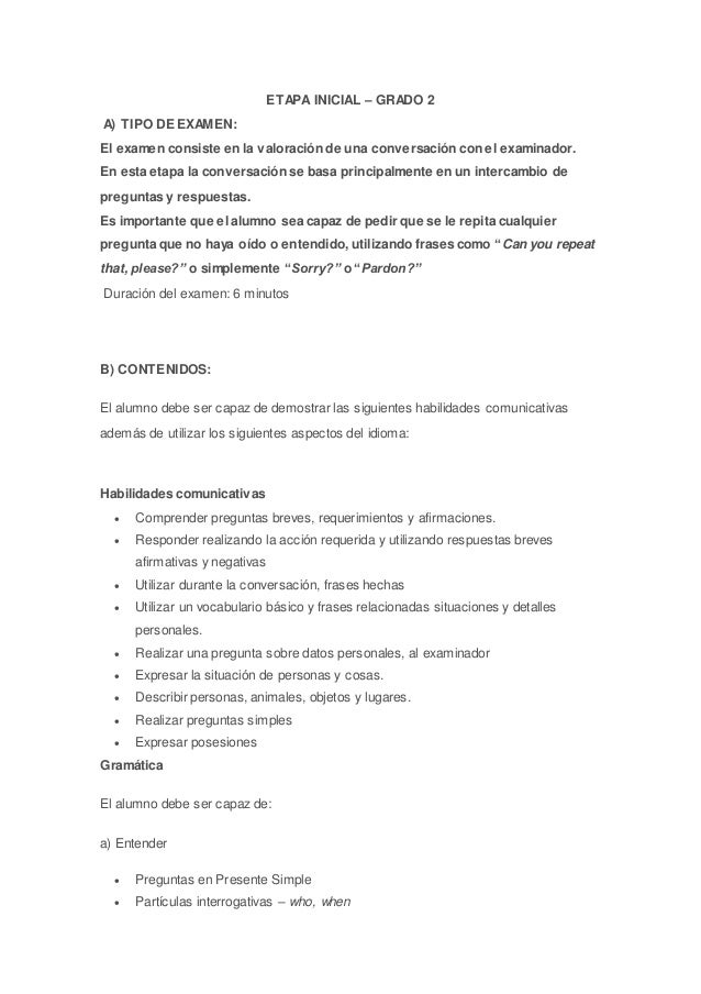 ETAPA INICIAL – GRADO 2 A) TIPO DE EXAMEN: El examen consiste en la valoración de una conversación con el examinador. En e...