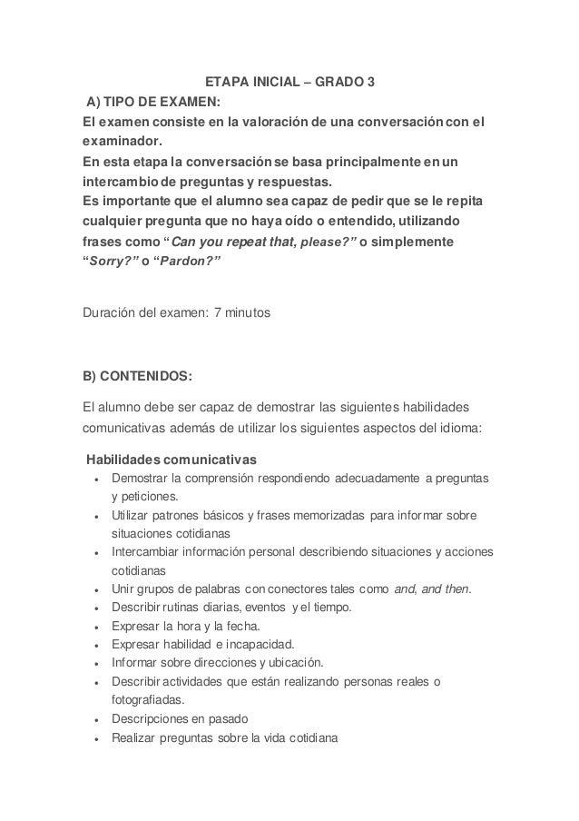 ETAPA INICIAL – GRADO 3 A) TIPO DE EXAMEN: El examen consiste en la valoración de una conversación con el examinador. En e...