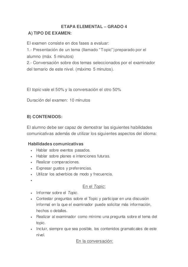 ETAPA ELEMENTAL – GRADO 4 A) TIPO DE EXAMEN: El examen consiste en dos fases a evaluar: 1.- Presentación de un tema (llama...