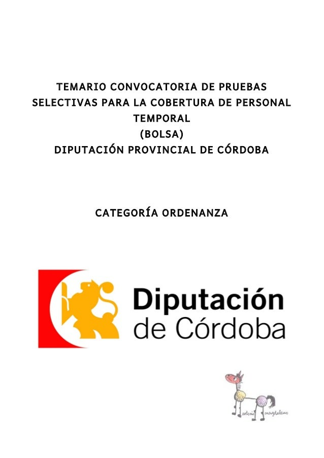 TEMARIO CONVOCATORIA DE PRUEBAS SELECTIVAS PARA LA COBERTURA DE PERSONAL TEMPORAL (BOLSA) DIPUTACIÓN PROVINCIAL DE CÓRDOBA...