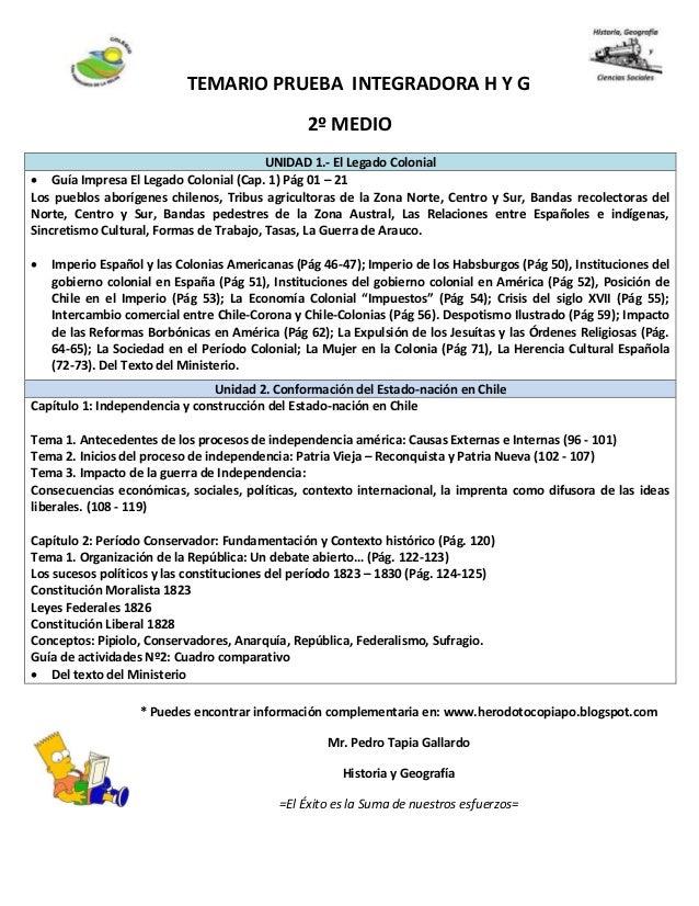 TEMARIO PRUEBA INTEGRADORA H Y G 2º MEDIO * Puedes encontrar información complementaria en: www.herodotocopiapo.blogspot.c...