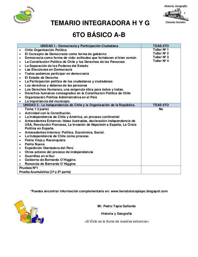 TEMARIO INTEGRADORA H Y G 6TO BÁSICO A-B *Puedes encontrar información complementaria en: www.herodotocopiapo.blogspot.com...