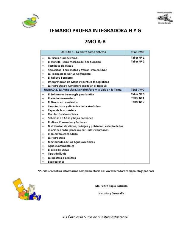 TEMARIO PRUEBA INTEGRADORA H Y G 7MO A-B *Puedes encontrar información complementaria en: www.herodotocopiapo.blogspot.com...