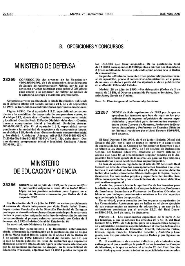 27400 Martes 21 septiembre 1993 B. OPOSICIONES YCONCURSOS BOE núm. 226 MINISTERIO DE DEFENSA 23255 CORRECC/ON de errores d...
