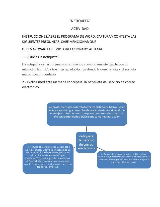 """""""NETIQUETA""""  ACTIVIDAD  INSTRUCCIONES: ABRE EL PROGRAMA DE WORD, CAPTURA Y CONTESTA LAS  SIGUIENTES PREGUNTAS, CABE MENCIO..."""