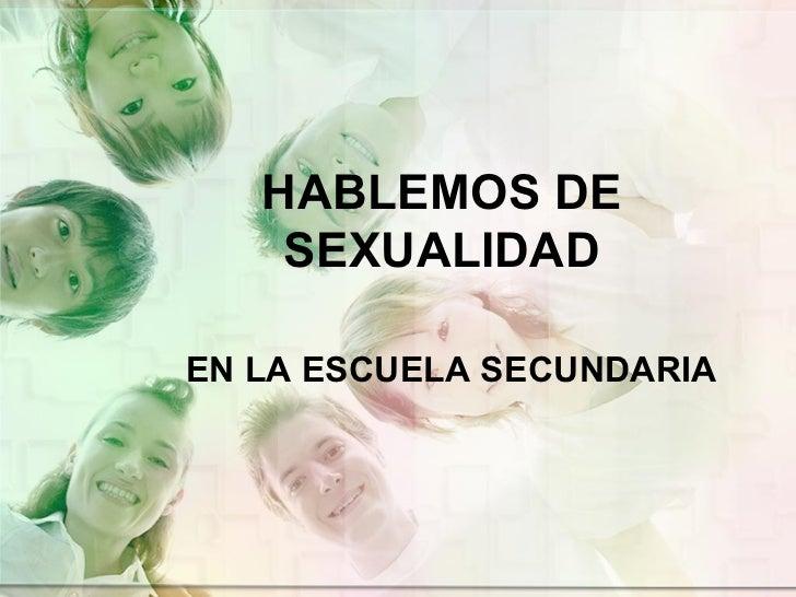 HABLEMOS DE SEXUALIDAD EN LA ESCUELA SECUNDARIA