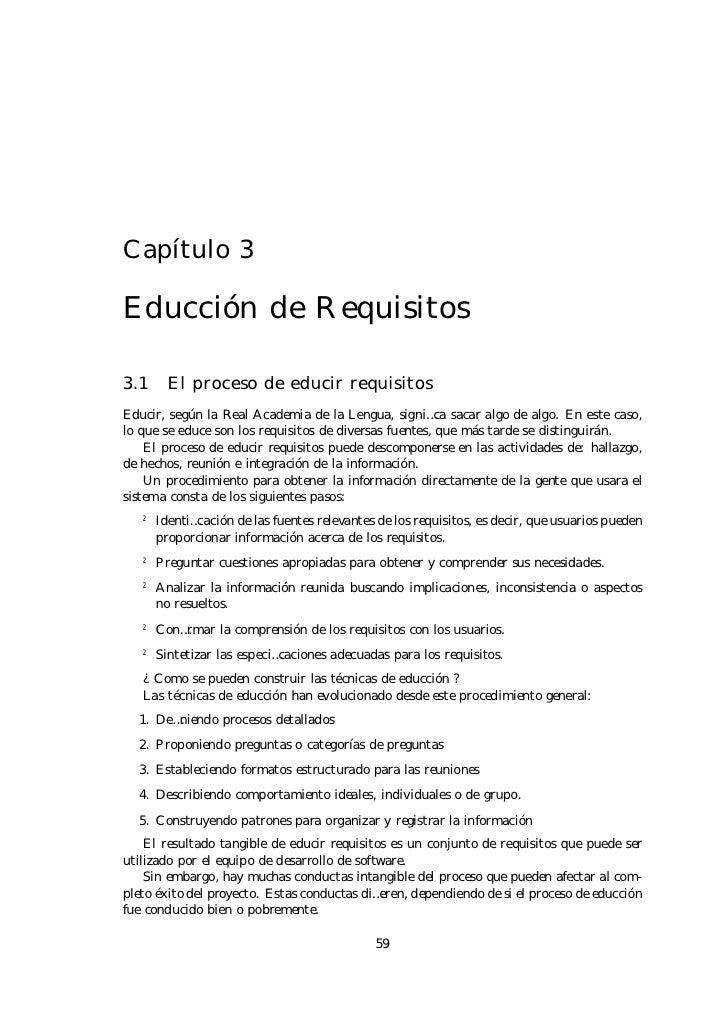 Capítulo 3Educción de Requisitos3.1    El proceso de educir requisitosEducir, según la Real Academia de la Lengua, signi…c...