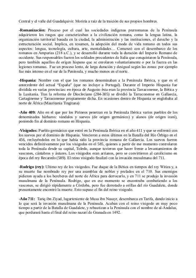 Central y el valle del Guadalquivir. Moriría a raíz de la traición de sus propios hombres.  -Romanización: Proceso por el ...