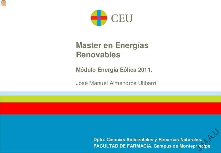 Master en EnergíasRenovablesMódulo Energía Eólica 2011.José Manuel Almendros Ulibarri                                     ...