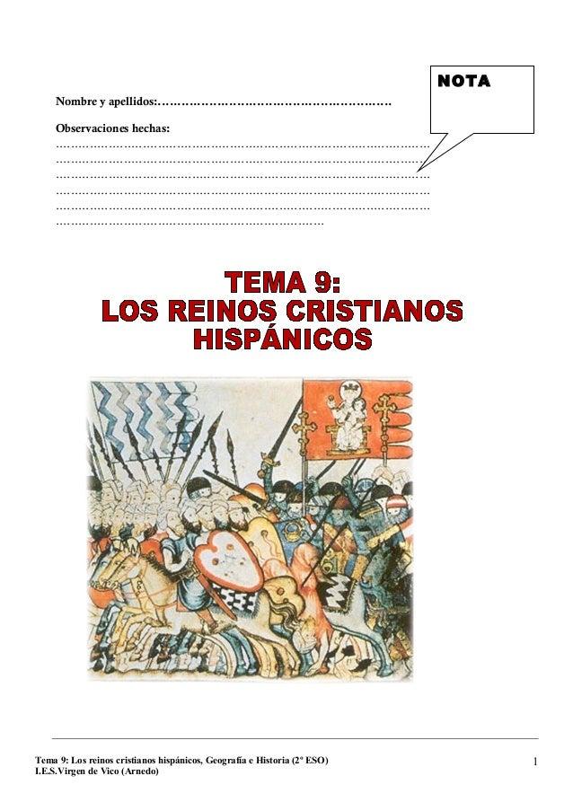 Tema 9: Los reinos cristianos hispánicos, Geografía e Historia (2º ESO) I.E.S.Virgen de Vico (Arnedo) 1 Nombre y apellidos...
