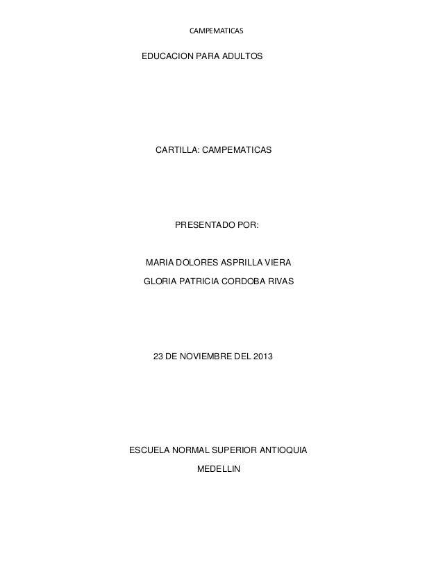 CAMPEMATICAS  EDUCACION PARA ADULTOS  CARTILLA: CAMPEMATICAS  PRESENTADO POR:  MARIA DOLORES ASPRILLA VIERA GLORIA PATRICI...