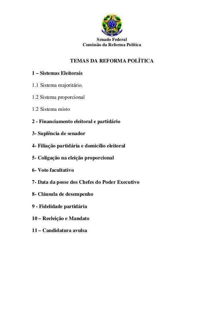 Senado Federal                          Comissão da Reforma Política                    TEMAS DA REFORMA POLÍTICA1 – Siste...