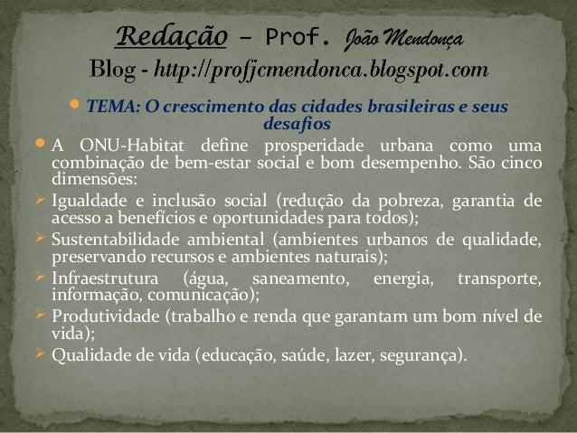  TEMA: O crescimento das cidades brasileiras e seus  desafios  A ONU-Habitat define prosperidade urbana como uma combina...