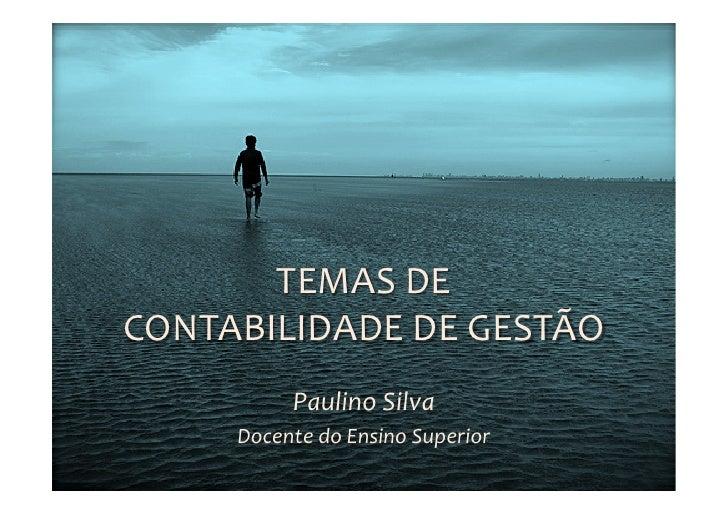 TEMAS DE CONTABILIDADE DE GESTÃO                Paulino Silva        Docente do Ensino Superior     ...