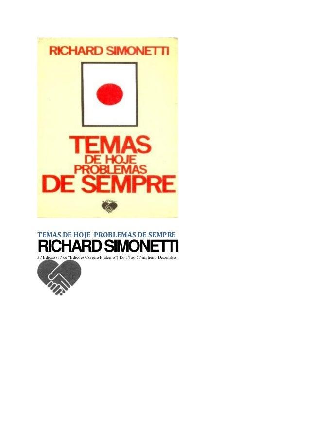 """TEMAS DE HOJE PROBLEMAS DE SEMPRE  RICHARD SIMONETTI  3? Edição (1? de """"Edições Correio Fraterno"""") Do 1? ao 5? milheiro De..."""