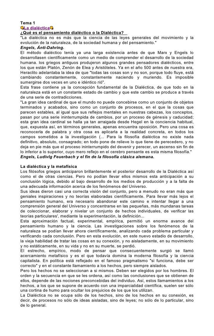Tema 1   La dialéctica ¿Qué es el pensamiento dialéctico o la Dialéctica? quot;La dialéctica no es más que la ciencia de l...