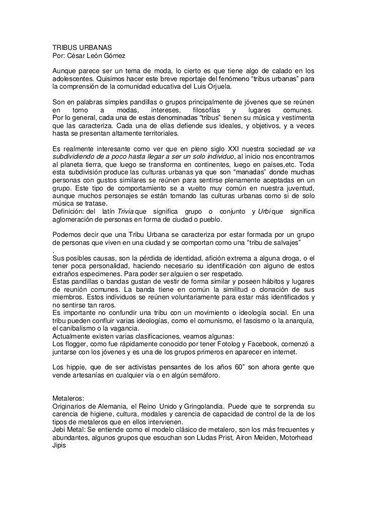 TRIBUS URBANASPor: César León GómezAunque parece ser un tema de moda, lo cierto es que tiene algo de calado en losadolesce...