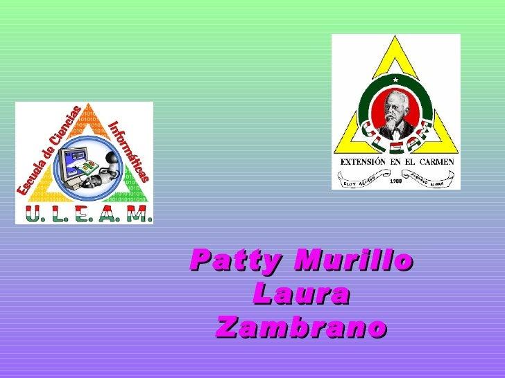 Patty Murillo Laura Zambrano