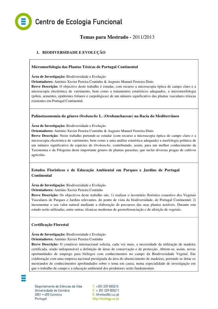 Temas para Mestrado - 2011/2013   1. BIODIVERSIDADE E EVOLUÇÃOMicromorfologia das Plantas Tóxicas de Portugal ContinentalÁ...
