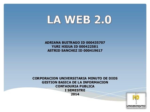 ADRIANA BUITRAGO ID 000435707  YURI HIGUA ID 000422581  ASTRID SANCHEZ ID 000419617  CORPORACION UNIVERSITARIA MINUTO DE D...
