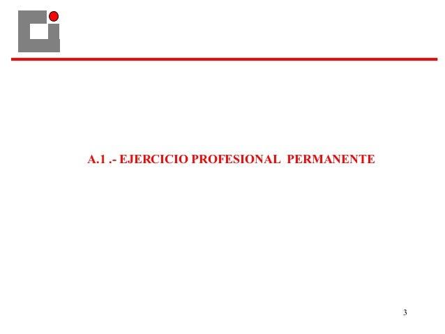 3 A.1 .- EJERCICIO PROFESIONAL PERMANENTE