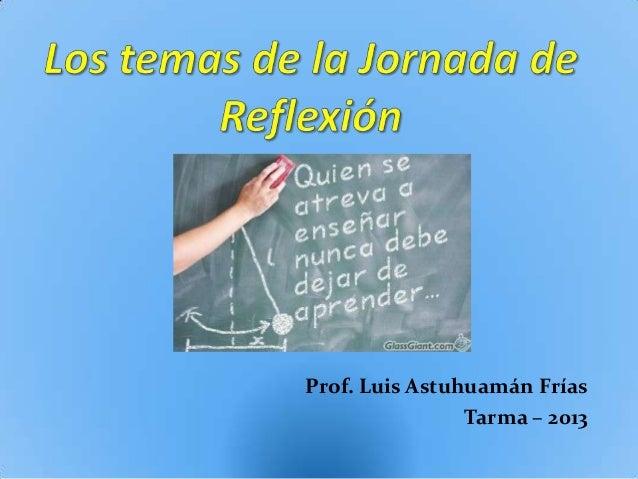 Prof. Luis Astuhuamán Frías                Tarma – 2013
