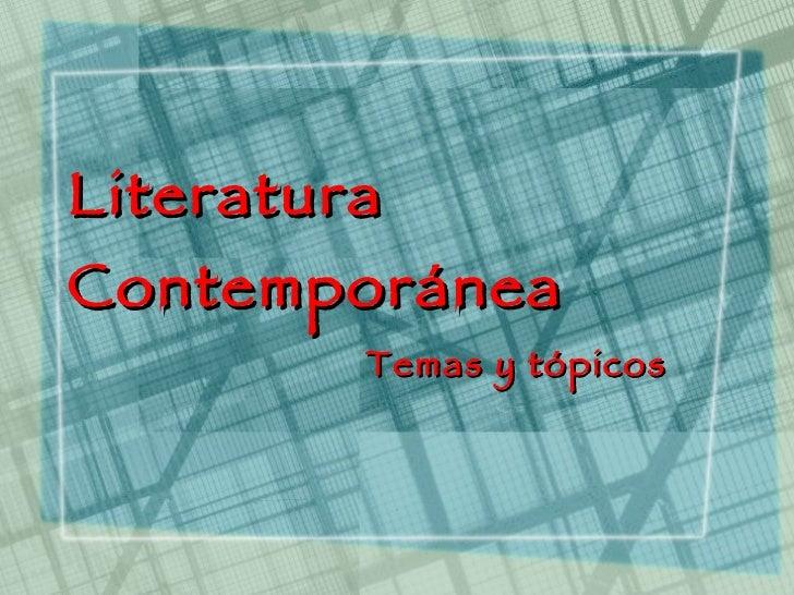 Literatura Contemporánea Temas y tópicos