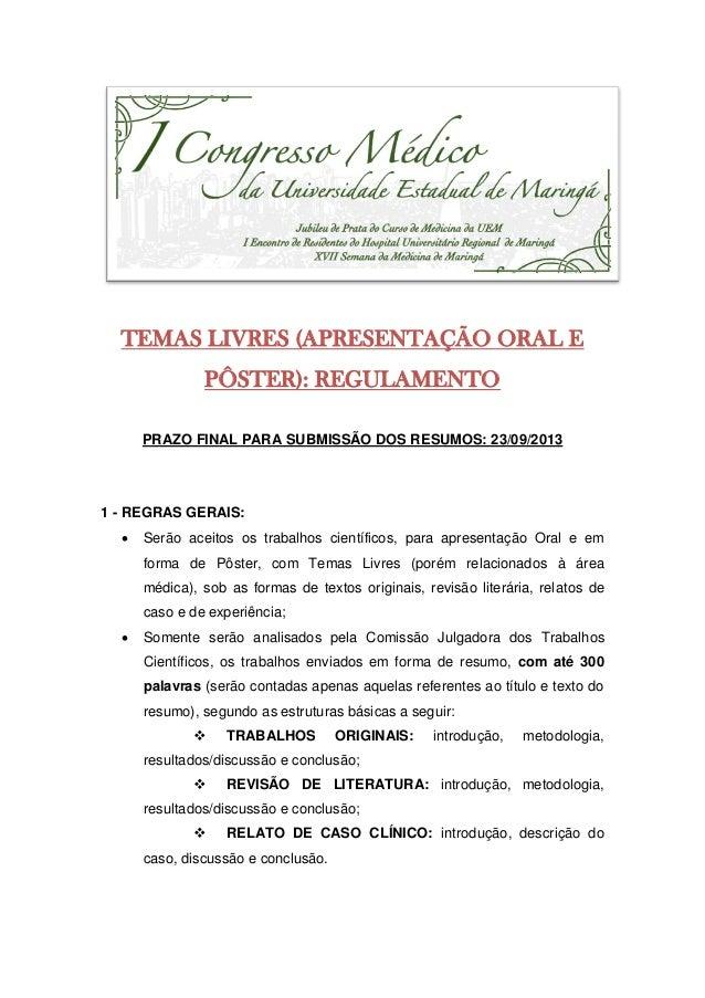 TEMAS LIVRES (APRESENTAÇÃO ORAL E PÔSTER): REGULAMENTO PRAZO FINAL PARA SUBMISSÃO DOS RESUMOS: 23/09/2013 1 - REGRAS GERAI...