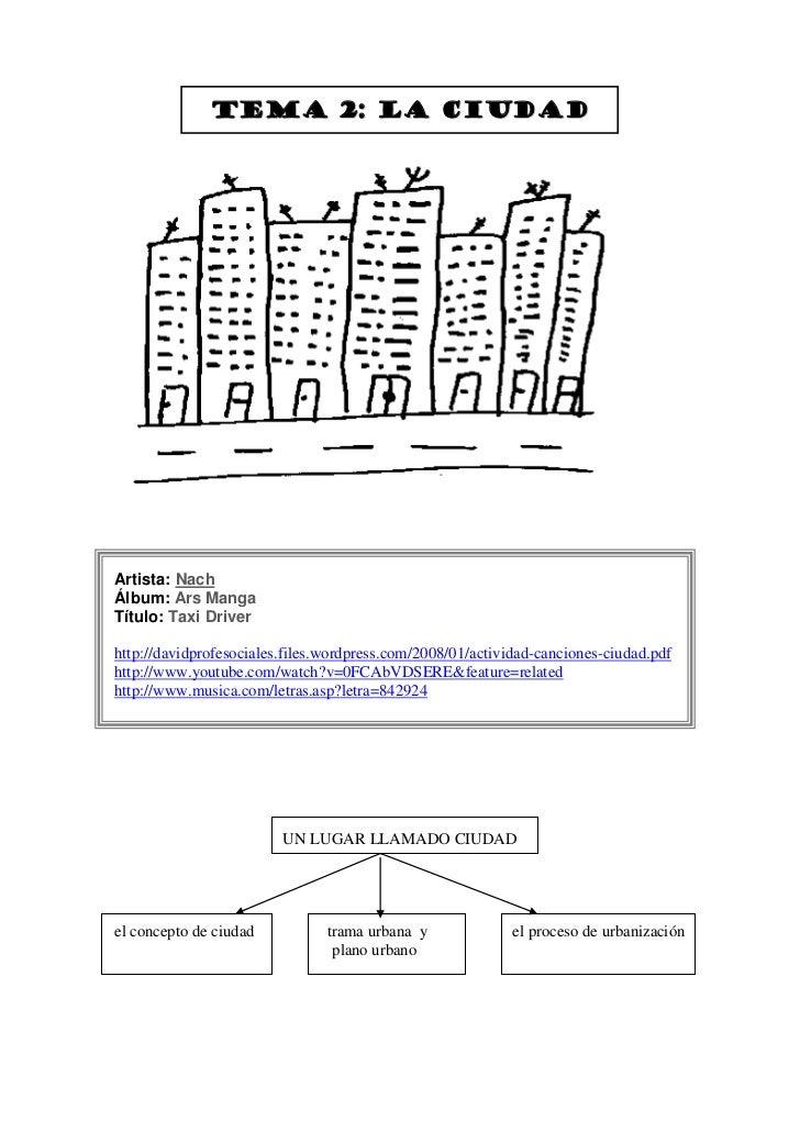 Tema 2: LA CIUDADArtista: NachÁlbum: Ars MangaTítulo: Taxi Driverhttp://davidprofesociales.files.wordpress.com/2008/01/act...