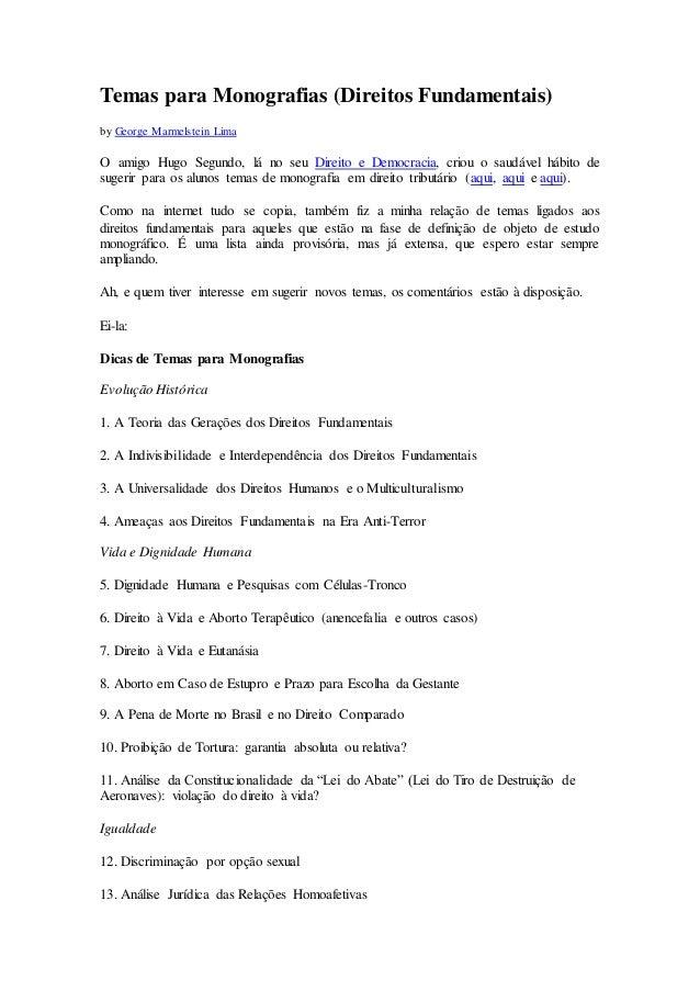 Temas para Monografias (Direitos Fundamentais) by George Marmelstein Lima O amigo Hugo Segundo, lá no seu Direito e Democr...