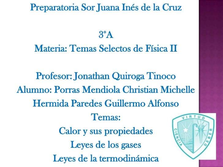 Preparatoria Sor Juana Inés de la Cruz<br />3°A<br />Materia: Temas Selectos de Física II<br />Profesor: Jonathan Quiroga ...