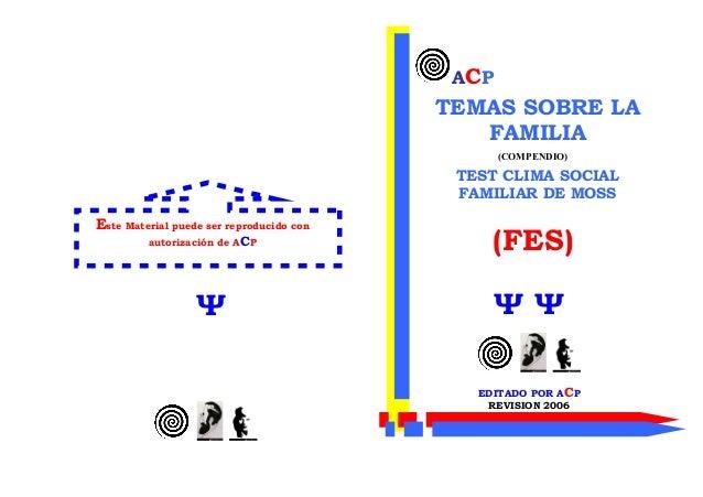 Este Material puede ser reproducido con autorización de ACP Ψ ACP TEMAS SOBRE LA FAMILIA (COMPENDIO) TEST CLIMA SOCIAL FAM...