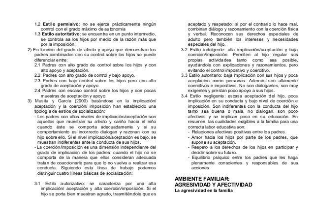 1.2 Estilo permisivo: no se ejerce prácticamente ningún control con el grado máximo de autonomía 1.3 Estilo autoritativo: ...