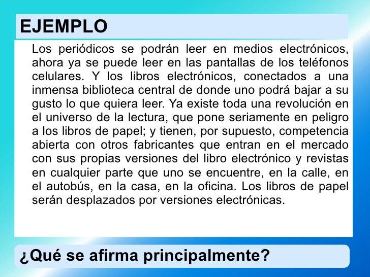 EJEMPLO <ul><li>Los periódicos se podrán leer en medios electrónicos, ahora ya se puede leer en las pantallas de los teléf...