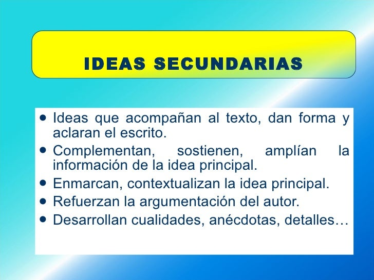 <ul><li>Ideas que acompañan al texto, dan forma y aclaran el escrito. </li></ul><ul><li>Complementan, sostienen, amplían l...